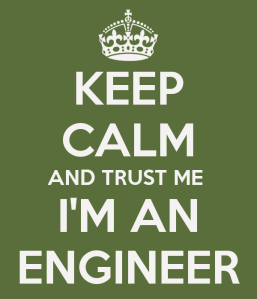 keep-calm-and-trust-me-i-m-an-engineer-74[1]